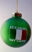 """It's Gravy Not Sauce!""  Green Christmas Ornament"