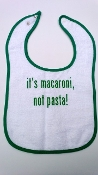 "Baby Bib - ""It's Macaroni, Not Pasta!"""