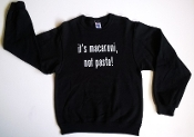 """It's Macaroni, Not Pasta!"" Adult Crewneck Sweatshirt"