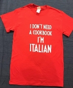 """I Don't Need A Cookbook, I'm Italian"" Crew-Neck T-Shirt"